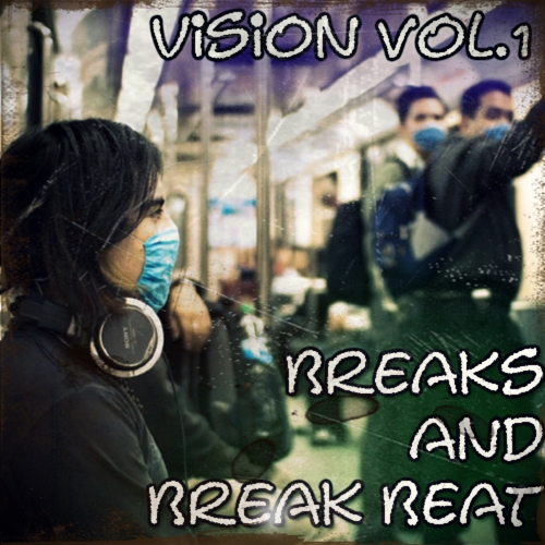 Breaks and Break Beat Vision vol.1 (Апрель 2010) MP3 › Торрент