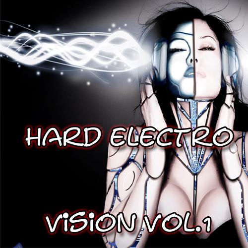Hard Electro Vision vol.1 (Январь 2010) MP3 › Торрент